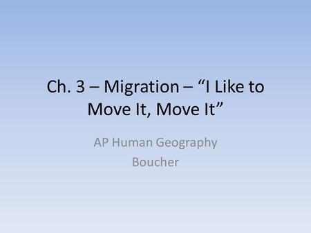 "Ch. 3 – Migration – ""I Like to Move It, Move It"""