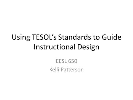 Using TESOL's Standards to Guide Instructional Design