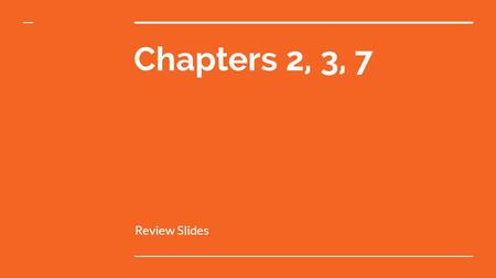 Chapters 2, 3, 7 Review Slides. Chapter 2 What is Matter?