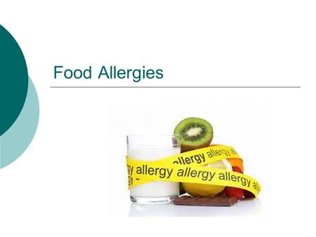 Food Allergies. What is a Food Allergy?  Immunological response to food (allergic reaction) Body protecting itself – release of histamine Affects multiple.