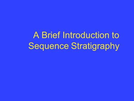 A Brief Introduction to Sequence Stratigraphy. The Sea Level Record.