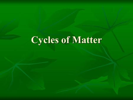 Cycles of Matter. Water Cycle Water moves between the Earth's surface and the atmosphere Water moves between the Earth's surface and the atmosphere The.