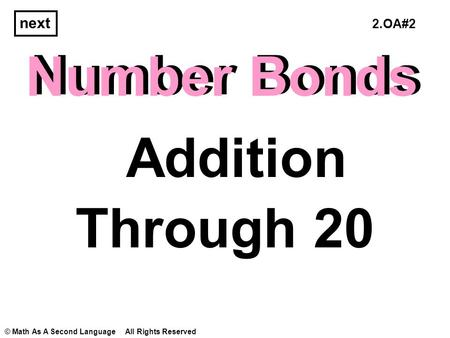 Number Bonds Through 20 Addition next Number Bonds © Math As A Second Language All Rights Reserved 2.OA#2.
