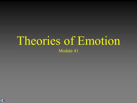 Theories of Emotion Module 41. Emotions are a mix of… 1.Body Arousal (rapid heart rate) 2.Expressive Behaviors (running away, facial expression) 3. Conscious.