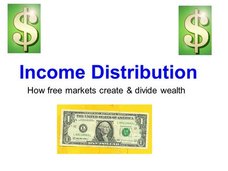 How free markets create & divide wealth