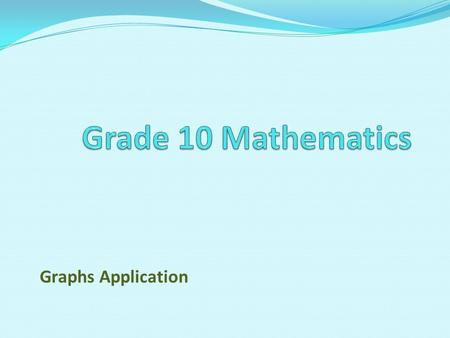Graphs Application. Graphs, Linear Equations, and Functions 3-1 The Rectangular Coordinate System 3-2 The Slope of a Line 3-3Linear Equations in two variables.