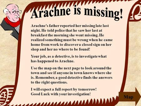 Arachne's father reported her missing late last night. He told police that he saw her last at breakfast the morning she went missing. He realized something.