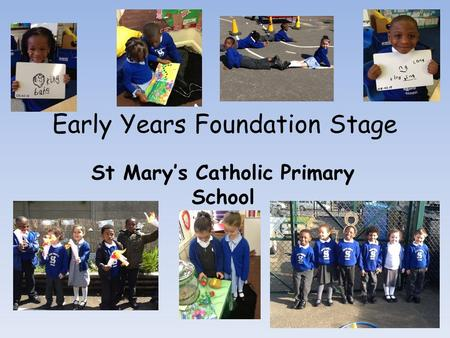 St Mary's Catholic Primary School Early Years Foundation Stage.