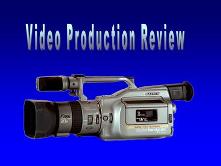 Video Production Review