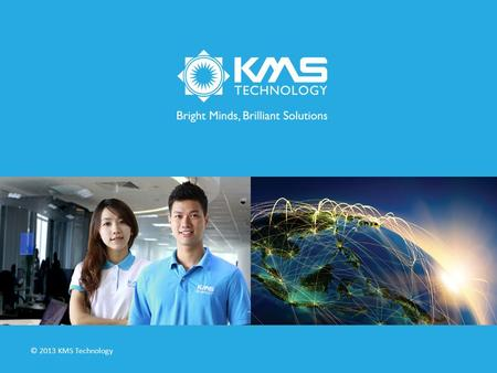 © 2013 KMS Technology. PA SEMINAR SOFTWARE OUTSOURCING CLUB 29|NOV|2014 STRENGTHS-BASED DEVELOPMENT.