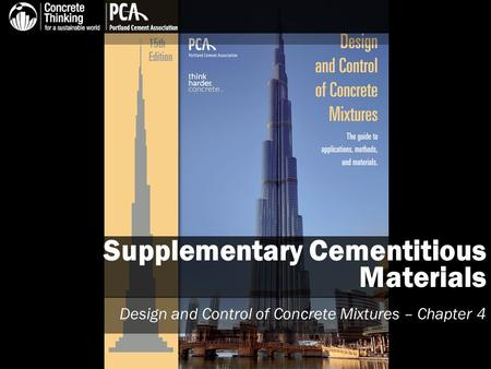 Supplementary Cementitious Materials Design and Control of Concrete Mixtures – Chapter 4.