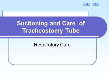 Suctioning and Care of Tracheostomy Tube
