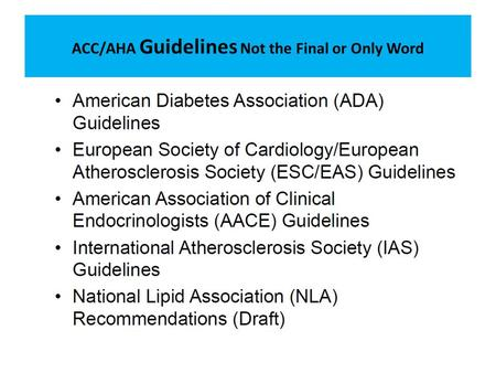 ACC/AHA Guidelines Not the Final or Only Word. Contemporary Guidelines 2011-14.