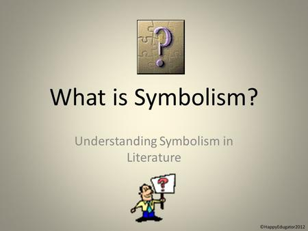What is Symbolism? Understanding Symbolism in Literature.