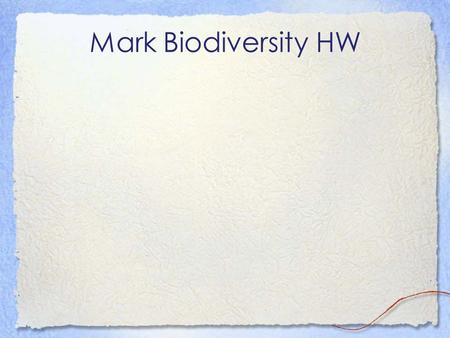 Mark Biodiversity HW. 3.2.2 DNA Structure Lesson 1 Structure of DNA.