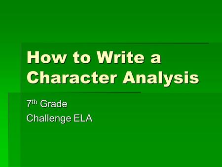 How to Write a Character Analysis 7 th Grade Challenge ELA.