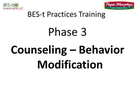 BES-t Practices Training Phase 3 Counseling – Behavior Modification.
