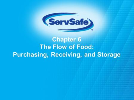 Chapter 6 The Flow of Food: Purchasing, Receiving, and Storage.