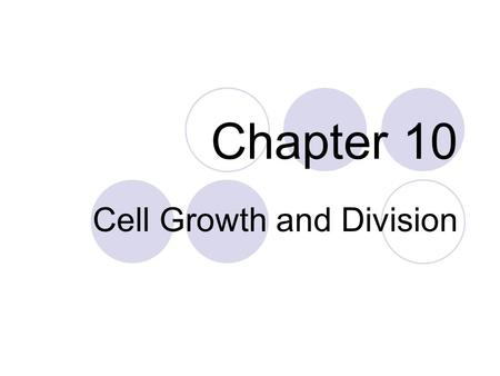 Chapter 10 Cell Growth and Division. Cell Reproduction Why do cells Reproduce? To help tissues and organs grow and to replace dead or damaged cells Cells.