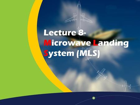 Lecture 8- Microwave Landing System (MLS). Home Previous Next Help Definition Microwave an electromagnetic wave with a short wavelength in the range 0.001–0.3.