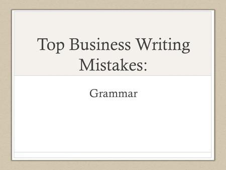 Top Business Writing Mistakes:
