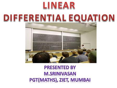 A Differential Equation is said to be linear if the dependent variable and its differential coefficient occur in it in the first degree only and are not.