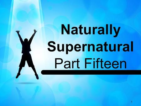 1 Naturally Supernatural Part Fifteen. 2 John 21:15 (NIV) 15 When they had finished eating, Jesus said to Simon Peter, Simon son of John, do you truly.