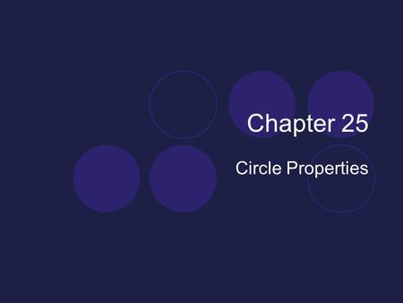 Chapter 25 Circle Properties. Circles Circumference = Distance whole way round Arc = Distance round part of circle Radius = Line from centre to edge Diameter.