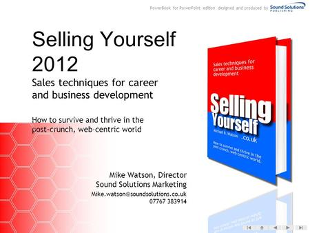 Selling Yourself 2012 Sales techniques for career and business development How to survive and thrive in the post-crunch, web-centric world Mike Watson,