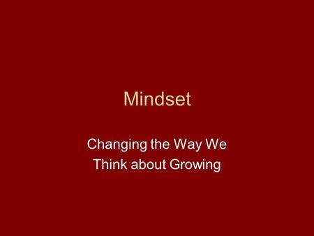 Changing the Way We Think about Growing