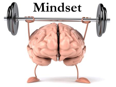 Mindset. A mindset is simply a belief – a belief about yourself and your qualities - ability, personality and talents.
