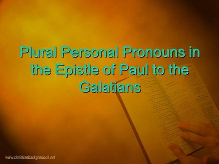 Plural Personal Pronouns in the Epistle of Paul to the Galatians.
