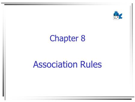 Chapter 8 Association Rules. Data Warehouse and Data Mining Chapter 10 2 Content Association rule mining Mining single-dimensional Boolean association.