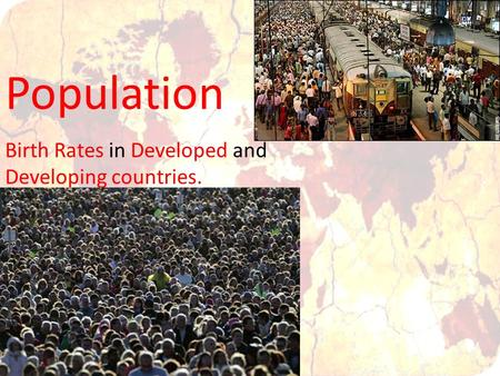 Population Birth Rates in Developed and Developing countries.