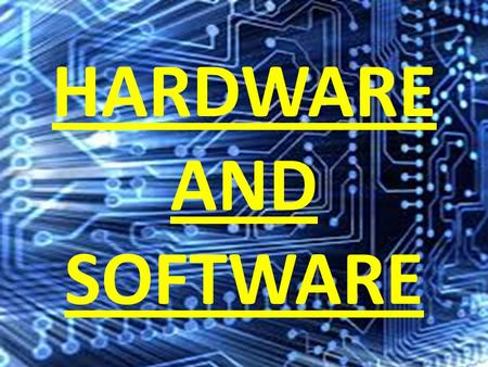 HARDWARE AND SOFTWARE. What is hardware? Hardware is any physical component of a computer system. Without any hardware, your computer would not exist,