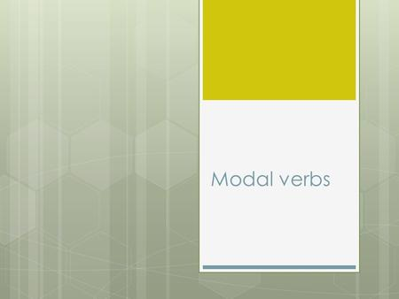 Modal verbs.  1. they don't change in any person  2. question is formed by swapping modals with subject.  3. there are no auxiliaries.  4. they aren't.