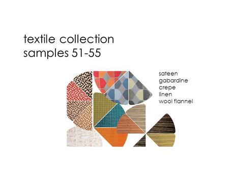 Textile collection samples 51-55 sateen gabardine crepe linen wool flannel.