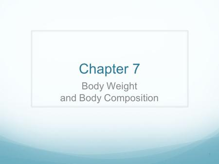 Body Weight and Body Composition