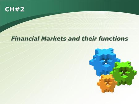 CH#2 Financial Markets and their functions. Terms to know: 1 Classification of Financial Markets: 2 What is Money Market? 3 4 What are Financial Markets?