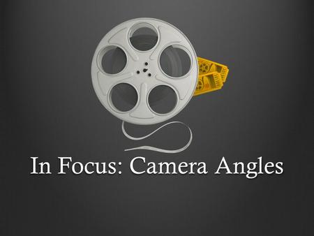 "In Focus: Camera Angles. Extreme Long Shot Sometimes called ""Establishing Shot"" Usually covers a large area - distant Often used when location (setting)"