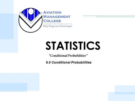 "STATISTICS 6.0 Conditional Probabilities ""Conditional Probabilities"""