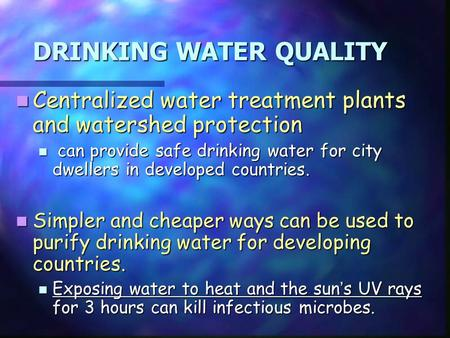 DRINKING WATER QUALITY Centralized water treatment plants and watershed protection Centralized water treatment plants and watershed protection can provide.
