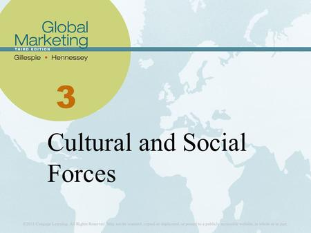 3 Cultural and Social Forces. Learning Objectives Define what culture is and demonstrate how various components of culture affect marketing. Explain how.