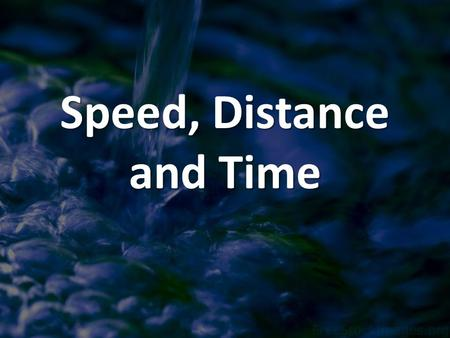 Speed, Distance and Time. Speed and Velocity An object has speed when it travels a distance in a time interval. An object has speed when it travels a.