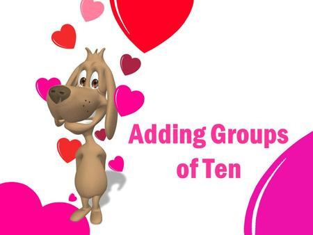 Adding Groups of Ten. ____ tens + ____ tens = ____ tens ____ + ____ = ____.