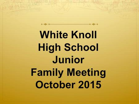 White Knoll High School Junior Family Meeting October 2015.