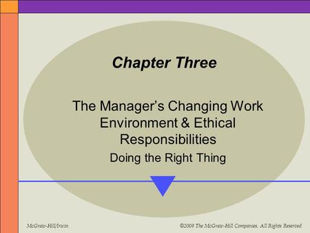 McGraw-Hill/Irwin © 2009 The McGraw-Hill Companies, All Rights Reserved Chapter Three The Manager's Changing Work Environment & Ethical Responsibilities.