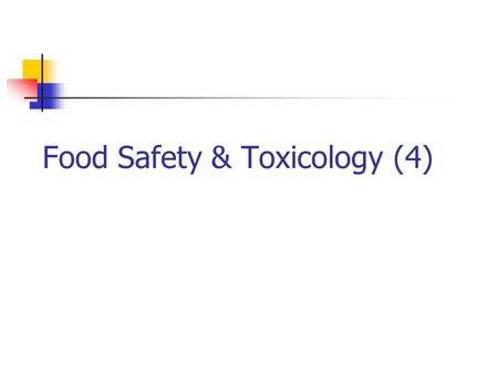 Food Safety & Toxicology (4). Definitions Food contaminants are substances that are included unintentionally in foods. Some are harmless and others are.