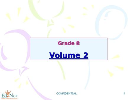 1 CONFIDENTIAL 1 Grade 8 Volume 2. 2 Solid Geometry Solid geometry is concerned with three-dimensional shapes. Some examples of three-dimensional shapes.