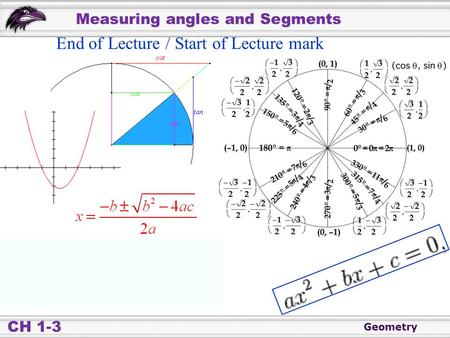 Geometry CH 1-3 Measuring angles and Segments End of Lecture / Start of Lecture mark.